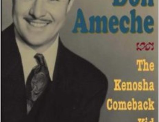 Don Ameche: The Kenosha Comeback Kid by Ben Ohmart